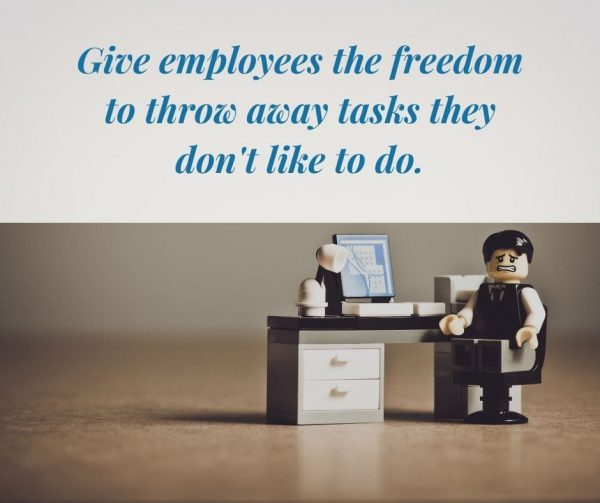 Allow employees to ditch tasks they hate to improve employee engagement.