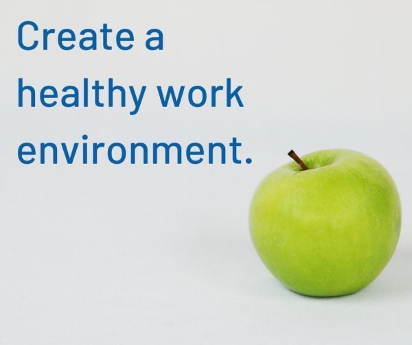 Healthy work environment produces strong employee engagement.