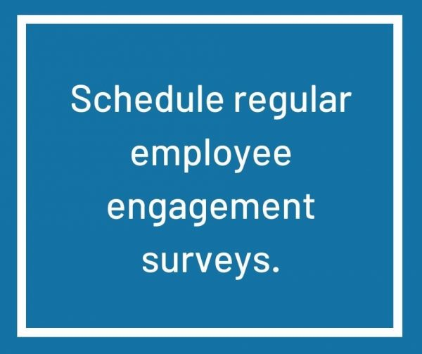 The best way to let your employees know that his/her opinion matters is to ask for it and then act upon it. It then improves employee engagement.