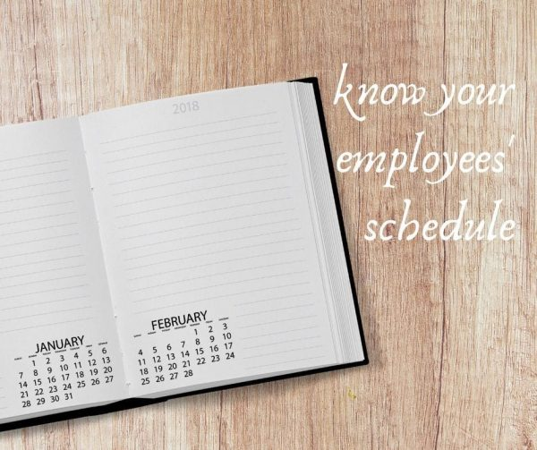 Knowing your employees' schedule is a way of connecting and understanding them. It helps improve employee engagement.