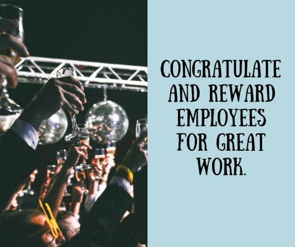 Reward employees for great work for better employee engagement.